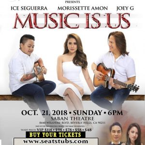 Music Is Us Concert Morissette Amon, Aiza Seguerra, Joey G, Saban Theater Beverly Hills Oct 20 2018 Online Tickets